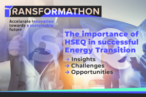 The importance of HSEQ in successful energy transition, 7 October @ 15:30 CET